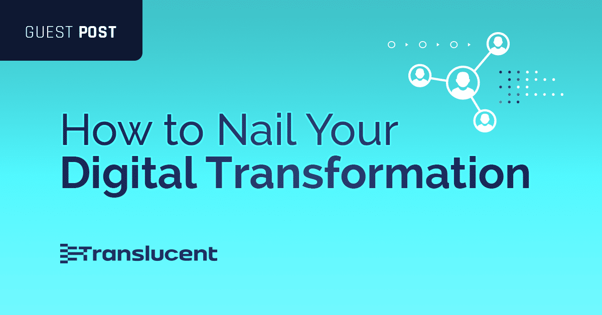 How to Nail Your Digital Transformation